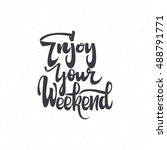 enjoy weekend. trace written by ... | Shutterstock .eps vector #488791771