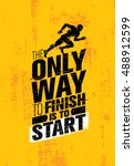 The Only Way To Finish Is To...