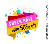 colorful  super sale tag with... | Shutterstock .eps vector #489000691