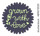 grown with love. stamp for farm ... | Shutterstock .eps vector #489073555
