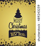 merry christmas and happy new... | Shutterstock .eps vector #489243259