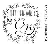 he heard my cry. bible verse.... | Shutterstock .eps vector #489467731