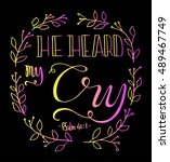 he heard my cry. bible verse.... | Shutterstock .eps vector #489467749