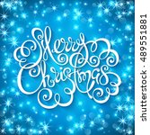 merry christmas handwritten... | Shutterstock .eps vector #489551881