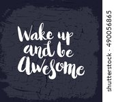 hand drawn phrase wake up and... | Shutterstock .eps vector #490056865