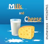 milk and cheese.    Shutterstock . vector #490260961