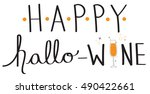 happy hallo wine | Shutterstock . vector #490422661