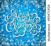 merry christmas handwritten... | Shutterstock . vector #490471924