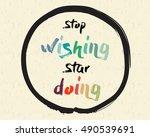 calligraphy  stop wishing  star ... | Shutterstock .eps vector #490539691