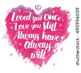 love you once  love you still.... | Shutterstock .eps vector #490996039
