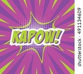 kapow   colorful speech bubble... | Shutterstock .eps vector #491134609