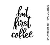 but first  coffee. black and...   Shutterstock .eps vector #491203801