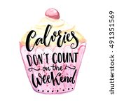 calories don't count on the... | Shutterstock . vector #491351569