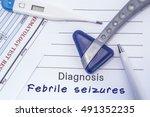 diagnosis febrile seizures....   Shutterstock . vector #491352235