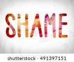 "the word ""shame"" written in... | Shutterstock . vector #491397151"