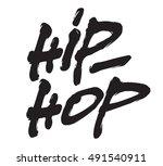 hip   hop  ink hand lettering.... | Shutterstock .eps vector #491540911