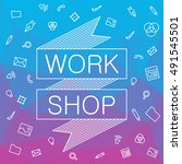 banner for hackathon  workshop. ... | Shutterstock .eps vector #491545501