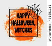 happy halloween witches sign... | Shutterstock .eps vector #491681161