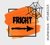 halloween 'fright' sign text... | Shutterstock .eps vector #491681215