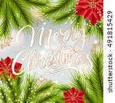 merry christmas calligraphic... | Shutterstock .eps vector #491815429