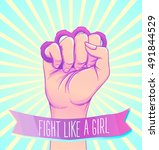 fight like a girl. woman's hand ... | Shutterstock .eps vector #491844529