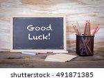 good luck text on a blackboard. ... | Shutterstock . vector #491871385