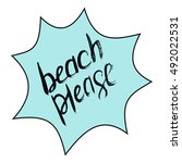 beach please ink brush hand... | Shutterstock .eps vector #492022531