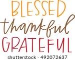 blessed  thankful  grateful | Shutterstock .eps vector #492072637