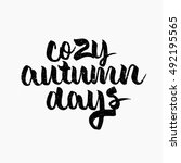cozy autumn days quote. ink... | Shutterstock .eps vector #492195565