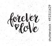 hand drawn phrase forever love. ... | Shutterstock .eps vector #492311629