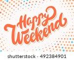 happy weekend banner.   Shutterstock .eps vector #492384901