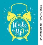wake up. lettering with clock.... | Shutterstock .eps vector #492404581