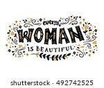 every woman is beautiful card.... | Shutterstock .eps vector #492742525