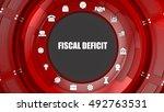 fiscal deficit concept image... | Shutterstock . vector #492763531