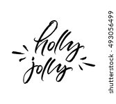 holly jolly christmas brush... | Shutterstock .eps vector #493056499