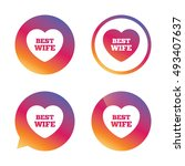 best wife sign icon. heart love ... | Shutterstock .eps vector #493407637