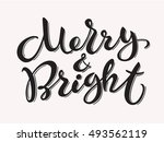 merry and bright. christmas... | Shutterstock .eps vector #493562119
