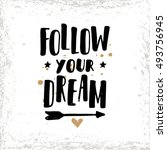 follow your dream. postcard or... | Shutterstock .eps vector #493756945
