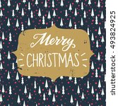 merry christmas lettering with... | Shutterstock .eps vector #493824925