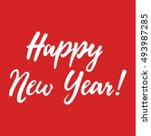 happy new year vector lettering ... | Shutterstock .eps vector #493987285