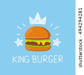 king burger concept vector... | Shutterstock .eps vector #494294281