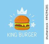 king burger concept vector... | Shutterstock .eps vector #494294281
