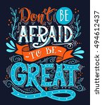 don't be afraid to be great.... | Shutterstock .eps vector #494612437