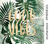 good vibes quote with tropical... | Shutterstock . vector #494858161