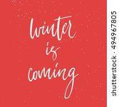 winter is coming calligraphy.... | Shutterstock .eps vector #494967805