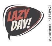 lazy day retro speech balloon | Shutterstock .eps vector #495439624