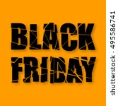 black friday. destroyed text.... | Shutterstock .eps vector #495586741
