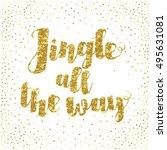 jingle all the way christmas... | Shutterstock .eps vector #495631081