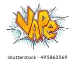 vape word bubble in pop art... | Shutterstock . vector #495863569