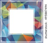 polygonal abstract background... | Shutterstock . vector #495887494